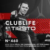 ClubLife By Tiësto Podcast 460 - First Hour