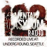Indecent Noise - Mental Asylum Radio 122 (Live From Seattle)