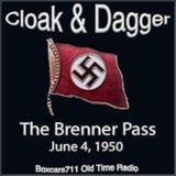Cloak & Dagger - Brenner Pass Story (06-04-50)