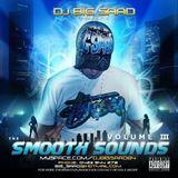 DJ BiG SaaD- SmooTh SounDs Vol. 3!