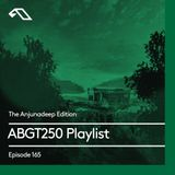 The Anjunadeep Edition 165: ABGT250 Playlist