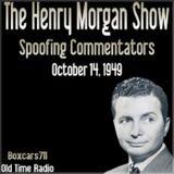 "The Henry Morgan Show - Spoofing Commentators ""Guest Ethel Merman "" (10-14-49)"