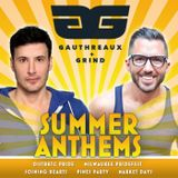 June 2017 Mix | Gauthreaux & Grind Summer Anthems Podcast