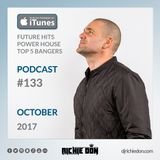 Richie Don Podcast #133 Oct 2017 | House - Future - Club Bangers @djrichiedon