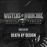 Official Masters of Hardcore podcast 118 by Death By Design