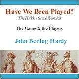 Have We Been Played? The Hidden Game Revealed