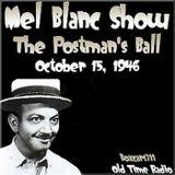 The Mel Blanc Show -The  Postman's Ball (10-15-46)
