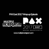 PAX East 2017 Wrap-up Episode