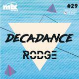 DECADANCE WITH RODGE - MIX FM - SET #29