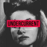Undercurrent Podcast #016:  Erica Alves Live Rec - DSKU SP na RUA