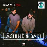 BPM MIX 094 - ACHILLE & BAKI - 09 MAY 2017