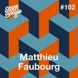 SlothBoogie Guestmix #102 - Matthieu Faubourg