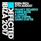 2017.08.27 - Amine Edge & DANCE @ Defected - Eden, Ibiza, SP