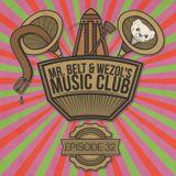 Mr. Belt & Wezol's Music Club #032