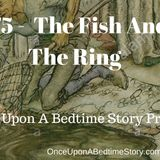 175- The Fish And The Ring