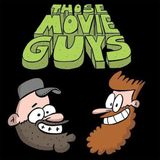 Those Movie Guys Episode 98: You Sound Like A Mad Scientist