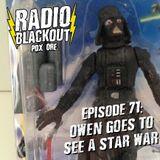 Episode 71: Owen Goes To See a Star War