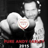 Pure Andy Farley 2015 Hour 1 & 2