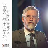 John Holdren: on bridging two cultures