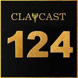 CLAPCAST #124