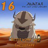 """The Last ChatzBender Episode 16: """"Bitter Work"""" and """"The Library"""""""