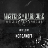 Official Masters of Hardcore Podcast 105 by Korsakoff