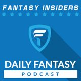 Daily Fantasy Podcast - GPP - The 999th Episode Spectacular - 8/4/2017