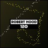 Dekmantel Podcast 120 - Robert Hood
