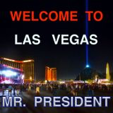 Welcome to Las Vegas Mr. President