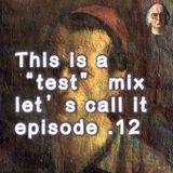 """""""test"""" mix episode .12 c/o HANDSOME BLACK MAN"""