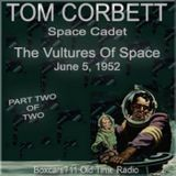 Tom Corbett Space Cadet - Vultures Of Space (06-05-52) Part 2 of 2