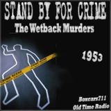 Stand By For Crime - The Wetback Murders (1953)