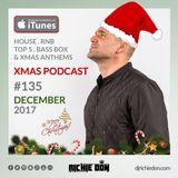Richie Don Xmas Podcast #135 Dec 2017 | House - RnB - Top 5 - Bass Box - Xmas Anthems @djrichiedon