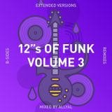 """12""""S OF FUNK 3 : Prince B-Sides, Remixes and Extended Versions : Mixed by AllyAl"""