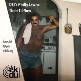 DEL's Philly Jawns: Then Til Now