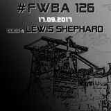 #FWBA 0126 with Lewis Shephard - on fnoobtechno.com