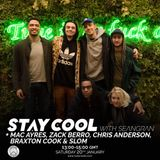 Stay Cool #012 w/ Mac Ayres, Zach Burro, Chris Anderson, Braxton Cook & Slom