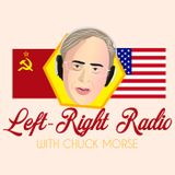 Left-Right Radio with Chuck Morse - WMFO Tufts