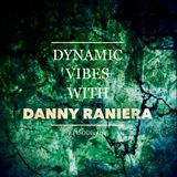 Dynamic Vibes With Danny Raniera / Episode 04