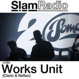 #SlamRadio - 261 - Works Unit (Cleric and Reflec)