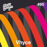 SlothBoogie Guestmix #95 - Vhyce