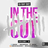DJ Day Day Presents - In The Cut Vol 9 [R&B, HIP HOP, BASHMENT, GRIME)