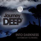JourneyDeep - Into Darkness (October 2017) (60mins)