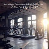 Late Night Session with PHILL DA CUNHA at The Brick #7