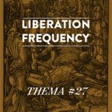 Liberation Frequency Thema #27
