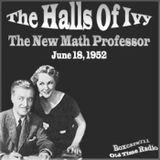 The Halls Of Ivy - The New Math Professor (06-18-52)