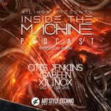 Xilinox Presents : Inside The Machine Podcast | Episode XXXI : Otis Jenkins