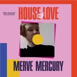 Merve Mercury live at House of Love (12.08.17) @ Loftus Hall Berlin