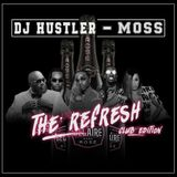 DJ HUSTLER X MOSS - THE REFRESH