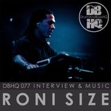 DBHQ 077 Roni Size Interview & Music exclusive to Drum and Bass HQ